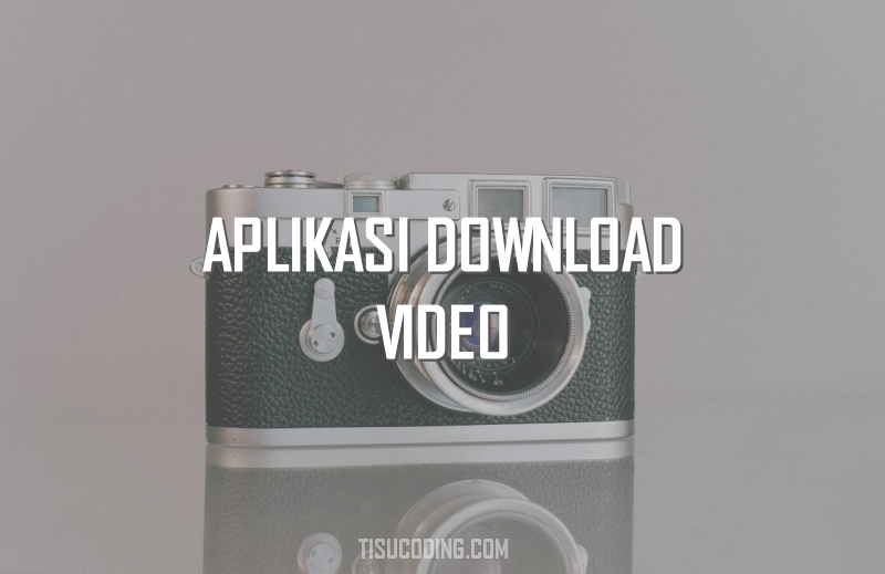 aplikasi download video gratis