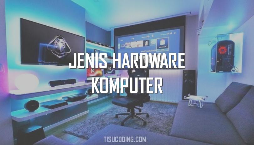 jenis jenis hardware
