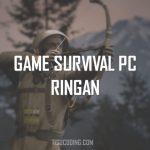 10 Game Survival PC Ringan Terbaik