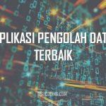 aplikasi pengolah data terbaik