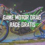 Download Game Motor Drag Race Terbaik